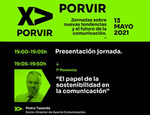 Aporta Comunicación participa en las jornadas PORVIR sobre nuevas tendencias en la comunicación